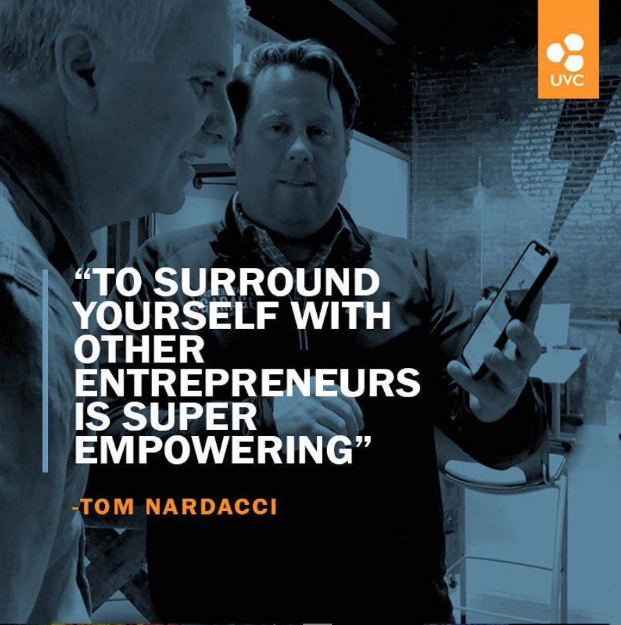 """""""To Surround yourself with other entrepreneurs is super empowering """" - Tom Nardacci"""
